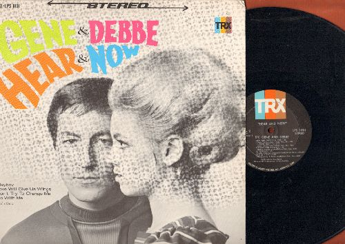 Gene & Debbe - Hear & Now: Give Me A Sweatheart, Playboy, Love Will Give Us Wings, Let It Be Me, Go With Me (Vinyl STEREO LP record) - NM9/NM9 - LP Records