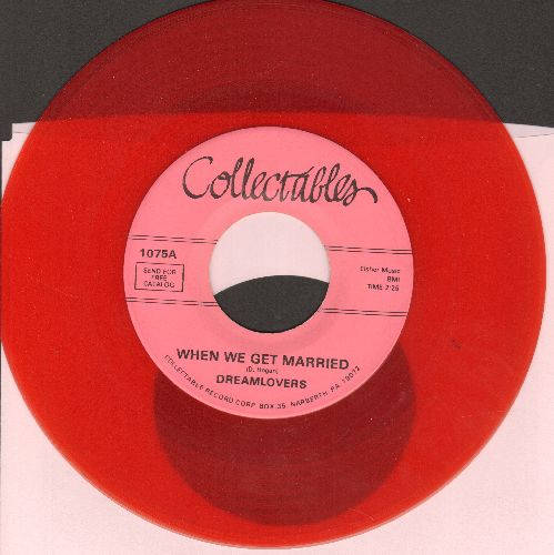 Dreamlovers - When I Get Married/Just Because (RED VINYL re-issue of vintage Doo-Wop recordings) - NM9/ - 45 rpm Records