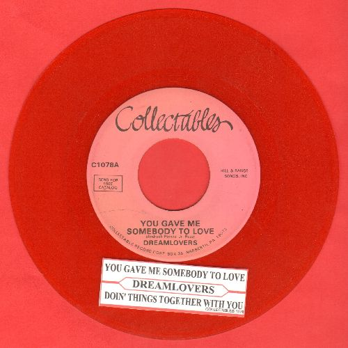 Dreamlovers - You Gave Me Somebody To Love/Doin' Things Together With You (RED VINYL re-issue of vintage Doo-Wop recordings with juke box label) - NM9/ - 45 rpm Records