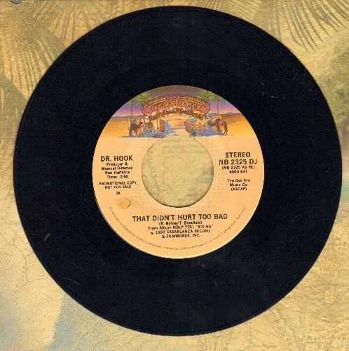 Dr. Hook - That Didn't Hurt So Bad (double-A-sided DJ advance pressing) - NM9/ - 45 rpm Records
