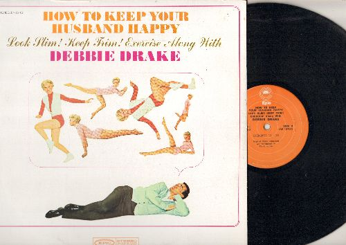 Drake, Debbie - How To Keep Your Husband Happy - Look Slim! Keep Trim! Exercise Along With Debbie Drake (vinyl STEREO LP record, 1970s re-issue) - NM9/NM9 - LP Records