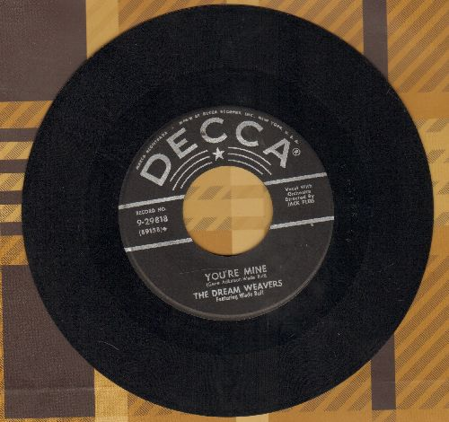 Dream Weavers - You're Mine/Into The Night - VG7/ - 45 rpm Records