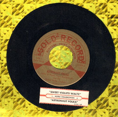 Dombrowski, Norm & The Happy Tunes - Astronaut Polka (FANTASTIC Polka Novelty!)/Sweet Violet Waltz (with juke box label) - EX8/ - 45 rpm Records
