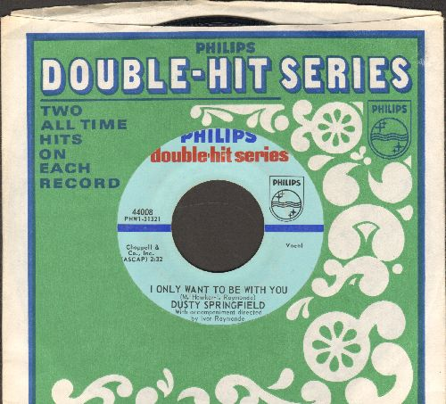 Springfield, Dusty - I Only Want To Be With You/All Cried Out (authentic-looking double-hit re-issue, with company sleeve) (sol) - NM9/ - 45 rpm Records