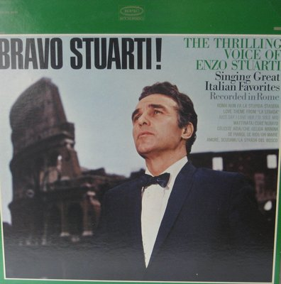 Stuarti, Enzo - Bravo Stuarti! - The Thrilling Voice Of Enzo Stuarti Singing Great Italian Favorites: La Strada, Oh Marie, Che Gelida Manina (Vinyl STEREO LP record) - EX8/EX8 - LP Records