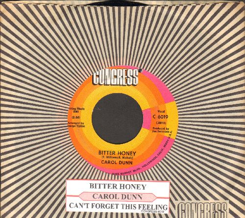 Dunn, Carol - Bitter Honey/Can't Fight This Feeling (RARE 1970 first pressing withjuke box label and Congress company sleeve)(bb) - EX8/ - 45 rpm Records