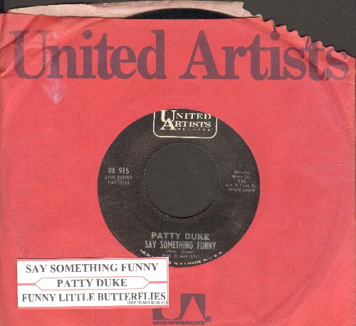 Duke, Patty - Say Something Funny/Funny Little Butterflies (with vintage United Artists company sleeve and juke box label) - EX8/ - 45 rpm Records