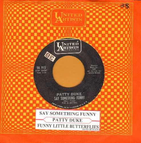 Duke, Patty - Say Something Funny/Funny Little Butterflies (with vintage United Artists company sleeve and juke box label) - NM9/ - 45 rpm Records
