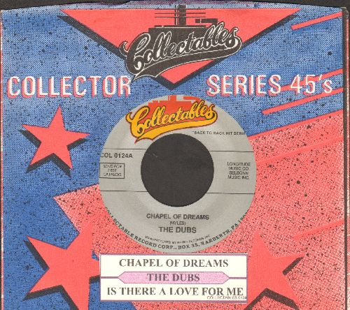 Dubs - Chapel Of Dreams/Is There A Love For Me (re-issue with juke box label and company sleeve) - NM9/ - 45 rpm Records