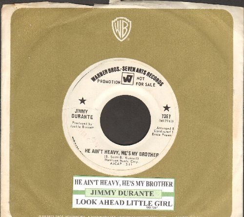 Durante, Jimmy - He Ain't Heavy, He's My Brother/Look Ahead Little Girl (DJ advance pressing with juke box label and Warener Brothers company sleeve) - NM9/ - 45 rpm Records