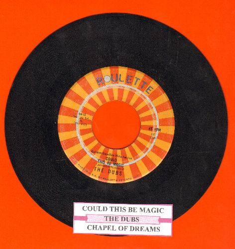 Dubs - Could This Be Magic/Chapel Of Dreams (double-hit re-issue with juke box label) (sol) - NM9/ - 45 rpm Records