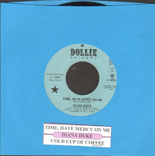 Duke, Diana - Time, Have Mercy On Me/Cold Cup Of Coffee (with juke box label) - NM9/ - 45 rpm Records