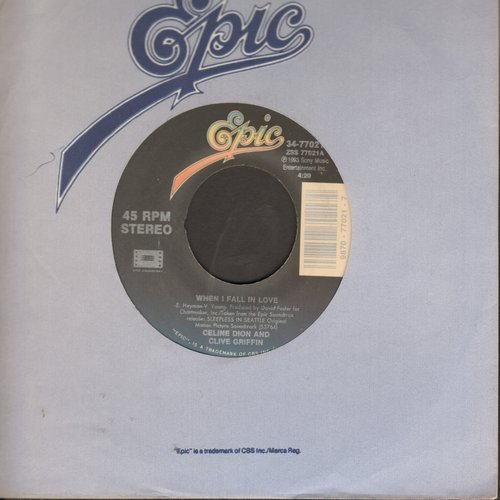 Dion, Celine & Clive Griffin - When I Fall In Love/If I Were You (with Epic company sleeve) - NM9/ - 45 rpm Records