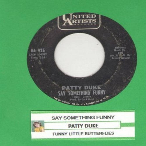 Duke, Patty - Say Something Funny/Funny Little Butterflies (with juke box label) - EX8/ - 45 rpm Records
