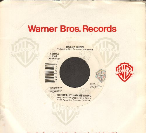 Dunn, Holly - You Really Had Me Going/When No Place Is Home (with Warner Brothers company sleeve) - NM9/ - 45 rpm Records