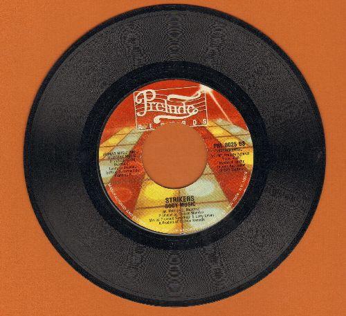 Strikers - Body Music/Body Music (Instrumental) - EX8/ - 45 rpm Records