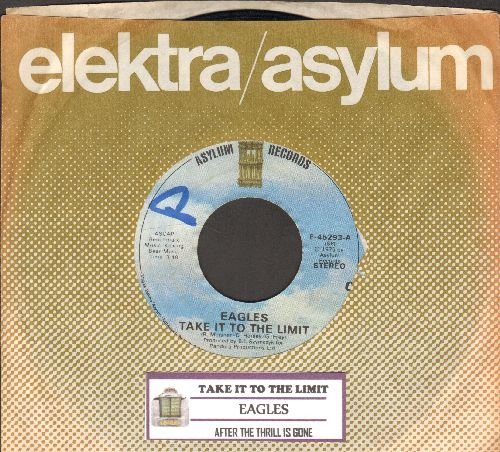 Eagles - Take It To The Limit/After The Thrill Is Gone (with juke box label and Elektra company sleeve)(wol) - EX8/ - 45 rpm Records