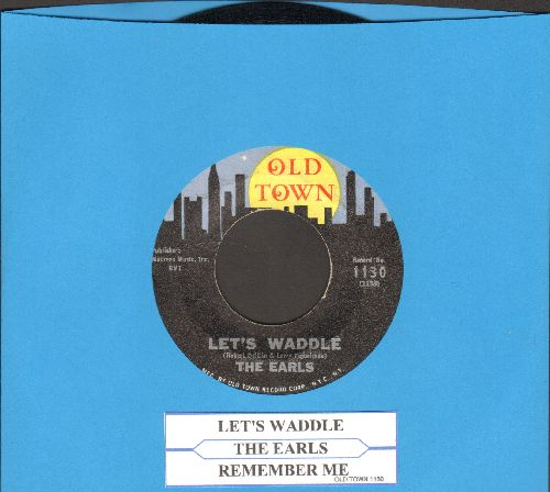 Earls - Let's Waddle (FANTASTIC Vintage Dance-Craze Novelty!)/Remember Then (with juke box label) - NM9/ - 45 rpm Records