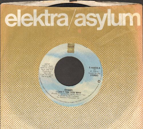 Eagles - I Can't Tell You Why/The Greeks Don't Want No Freaks (with company sleeve) - VG7/ - 45 rpm Records