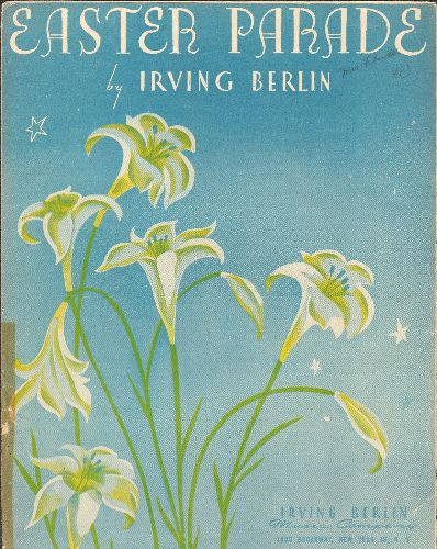 Berlin, Irving - Easter Parade - Vintage SHEET MUSIC for the Irving Berlin Classic, NICE cover art with Easter Lilies! - VG7/ - Sheet Music