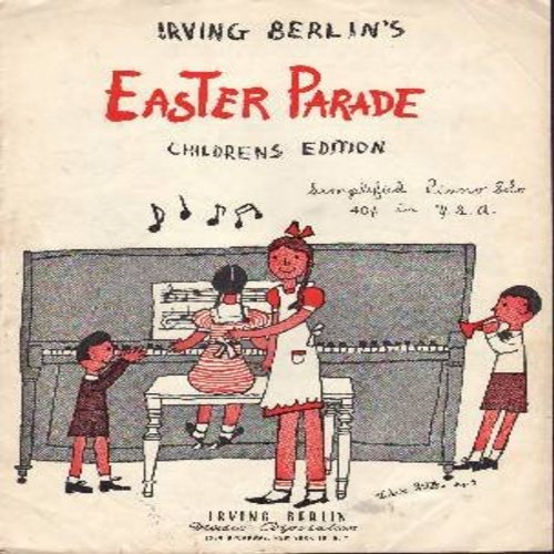 Berlin, Irving - Easter Parade Childrens Edition - Vintage SHEET MUSIC for the Seasonal Irving Berlin Classic (THIS IS SHEET MUSIC, NOT ANY OTHER KIND OF MEDIA! Shipping rate same as 45rpm record) - EX8/ - Sheet Music
