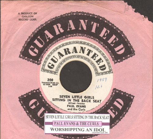 Evans, Paul - Seven Little Girls Sitting In The Back Seat/Worshipping An Idol (with juke box label and RARE Guaranteed company sleeve) - NM9/ - 45 rpm Records