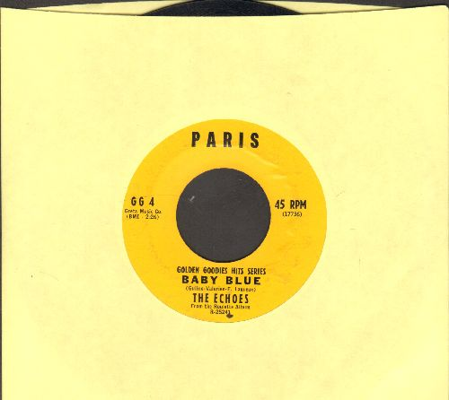 Echoes - Baby Blue (B-A-B-B-Y - B-A-B-L-U)/Love Me Forever (by The Four Esquires on flip-side) (re-issue) - EX8/ - 45 rpm Records