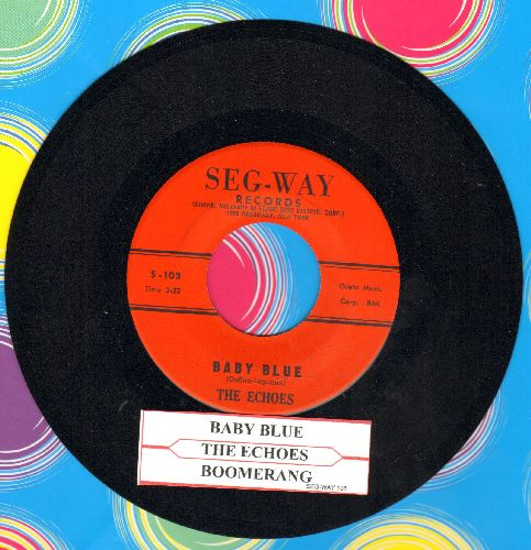 Echoes - Baby Blue (B-A-B-B-Y - B-A-B-L-U)/Boomerang (NICE condition with juke box label) - EX8/ - 45 rpm Records