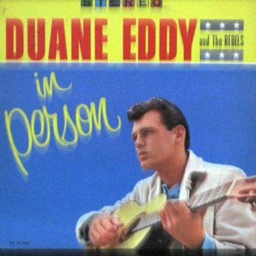 Eddy, Duane - Duane Eddy And The Rebels In Person: Peter Gunn, Kommotion, Ramrod, Rebel Rouser, Cannonball, Yep, Some Kind Of Earthquake (Vinyl STEREO LP record) - VG7/EX8 - LP Records