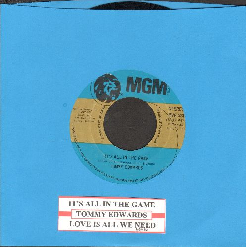 Edwards, Tommy - It's All In The Game/Love Is All We Need (double-hit re-issue and juke box label) - EX8/ - 45 rpm Records