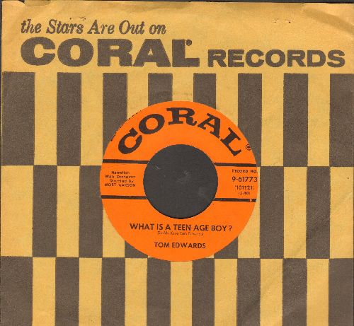 Edwards, Tom - What Is A Teen Age Boy/What Is A Teen Age Girl (with RARE Coral company sleeve) - NM9/ - 45 rpm Records