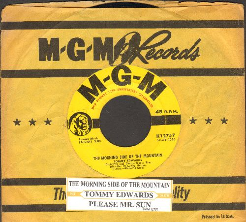Edwards, Tommy - The Morning Side of the Mountain/Please Mr. Sun (yellow label first issue with juke box label and MGM company sleeve) - EX8/ - 45 rpm Records