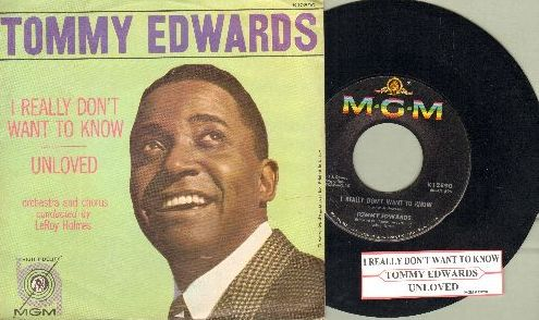 Edwards, Tommy - Unloved/I Really Don't Want To Know (with juke box label and picture sleeve) - NM9/EX8 - 45 rpm Records