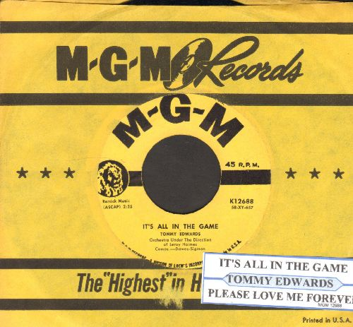 Edwards, Tommy - It's All In The Game (Many-A Tear Has To Fall)/Please Love Me Forever (yellow label in NICE condition with juke box label and MGM company sleeve) - NM9/ - 45 rpm Records