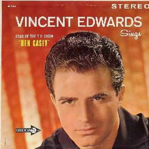 Edwards, Vincent - Vincent Edwards -Star Of The TV Show Ben Casey- Sings: Unchained Melody, As Time Goes By, Stormy Weather, How Deep Is The Ocean, When I Fall In Love (Vinyl STEREO LP record, NICE condition!) - NM9/NM9 - LP Records