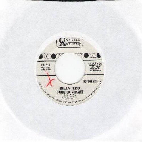 Edd, Billy - Truckstop Romance/Not Me (DJ advance copy with United Artists re-issue) - NM9/ - 45 rpm Records