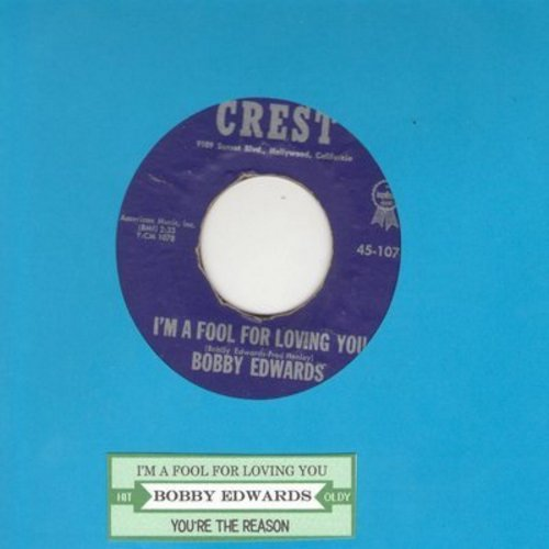 Edwards, Bobby - I'm A Fool For Loving You/You're The Reason (with juke box label) - NM9/ - 45 rpm Records