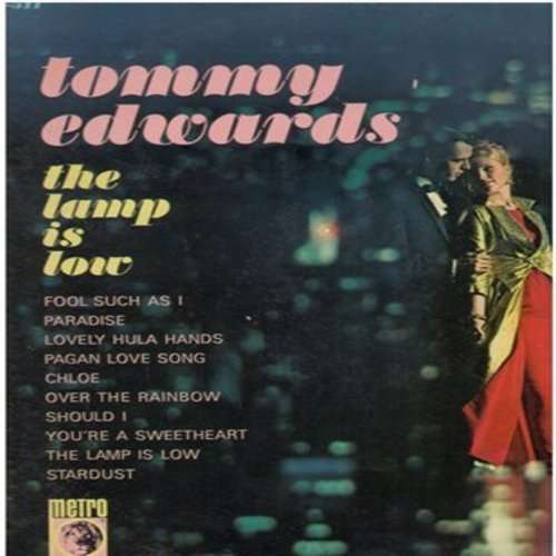 Edwards, Tommy - The Lamp Is Low: Over The Rainbow, Stardust, Paradise, Chloe, Fool Such As I (Vinyl STEREO LP record) - NM9/VG7 - LP Records