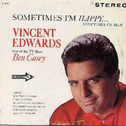 Edwards, Vincent - Sometimes I'm Happy…Sometimes I'm Blue: Cheek To Cheek, Make Someone Happy, Glad To Be Unhappy, Say It Isn't So, Harbor Lights (Vinyl STEREO LP record) - NM9/VG6 - LP Records