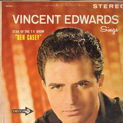 Edwards, Vincent - Vincent Edwards -Star Of The TV Show Ben Casey- Sings: Unchained Melody, As Time Goes By, Stormy Weather, How Deep Is The Ocean, When I Fall In Love (Vinyl STEREO LP record, NICE condition!) - EX8/VG7 - LP Records