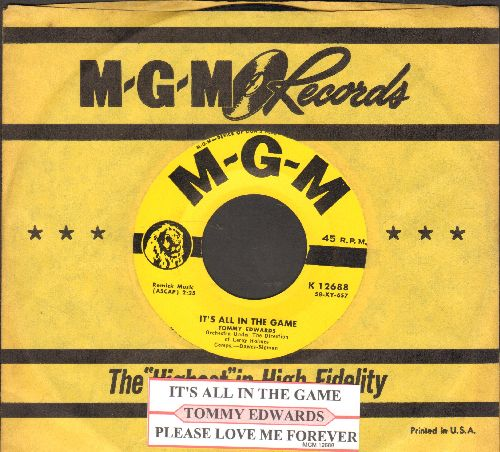 Edwards, Tommy - It's All In The Game (Many-A Tear Has To Fall)/Please Love Me Forever (yellow label in NICE condition with juke box label and MGM company sleeve) - EX8/ - 45 rpm Records