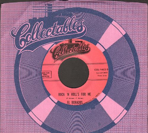 El Dorados - Rock 'N Roll's For Me/Now That You've Gone (double-hit re-issue with Collectables company sleeve) - M10/ - 45 rpm Records