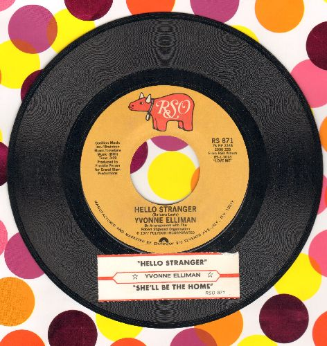Elliman, Yvonne - Hello Stranger (It Seems Like A Very Long Time)/She'll Be The Home (with juke box label) - EX8/ - 45 rpm Records