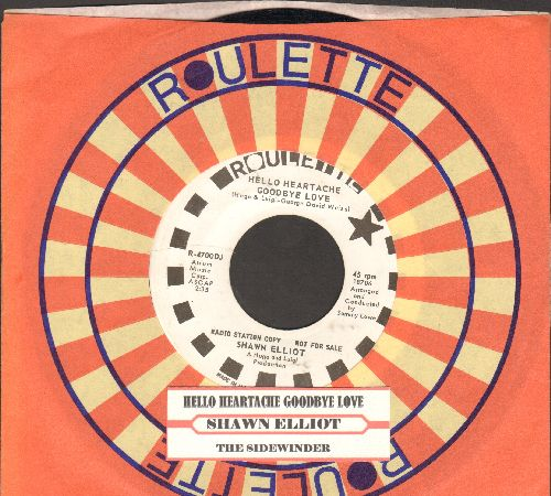 Elliot, Shawn - Hello Heartache Goodbye Love/The Sidewinder (DJ advance pressing with juke box label and Roulette company sleeve) - EX8/ - 45 rpm Records