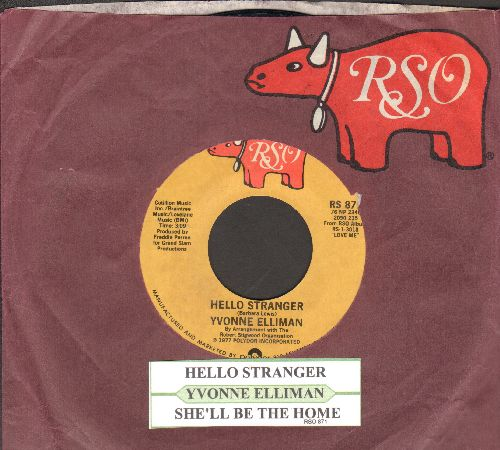 Elliman, Yvonne - Hello Stranger (It Seems Like A Very Long Time)/She'll Be The Home (with juke box label and RSO company sleeve) - NM9/ - 45 rpm Records