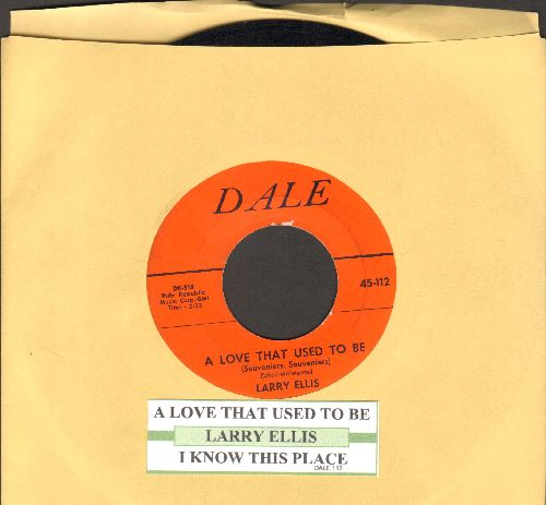 Ellis, Larry - A Love That Used To Be/I Know This Place (with juke box label) - VG7/ - 45 rpm Records