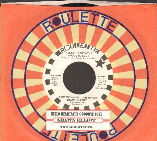 Elliot, Shawn - Hello Heartache Goodbye Love/The Sidewinder (RARE DJ advance pressing with juke box label and Roulette company sleeve) - EX8/ - 45 rpm Records