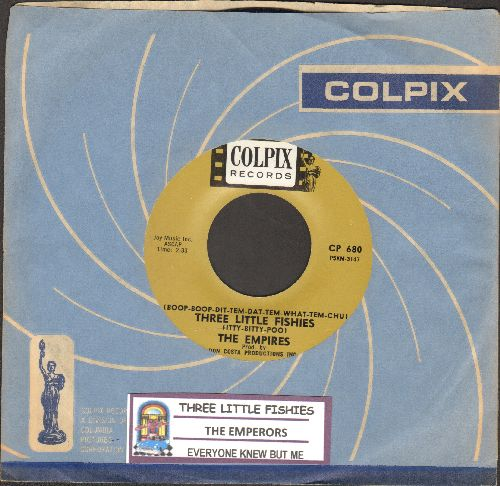 Empires - Three Little Fishies/Everyone Knew But Me (with vintage Colpix company sleeve and juke box label) - NM9/ - 45 rpm Records