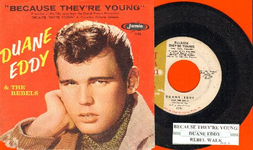 Eddy, Duane - Because They're Young/Rebel Walk (with picture sleeve and juke box label) - VG7/VG6 - 45 rpm Records