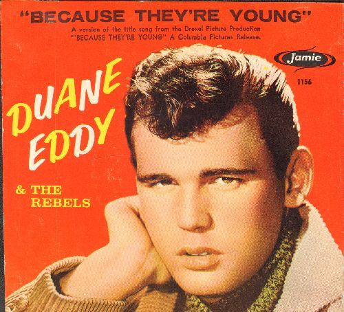Eddy, Duane - Because They're Young/Rebel Walk (with picture sleeve and juke box label) - EX8/EX8 - 45 rpm Records